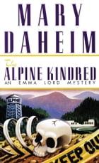The Alpine Kindred: An Emma Lord Mystery by Mary Daheim