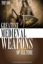 Greatest Medieval Weapons of All Time by alex trostanetskiy