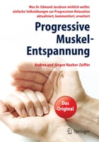 Progressive Muskel-Entspannung by Andrea Naeher-Zeiffer