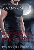9789527061176 - Susanna Shore: A Warrior for a Wolf. Two-Natured London 5. - Kirja