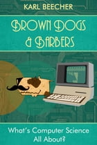 Brown Dogs and Barbers by Karl Beecher