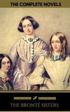The Brontë Sisters: The Complete Novels (Golden Deer Classics) by Emily Brontë