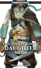 The Pirate King's Daughter: A Stormtalons Novel by Dileep S. Rangan
