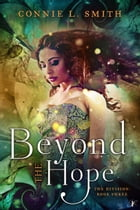 Beyond the Hope: The Division: Book Three by Connie L. Smith