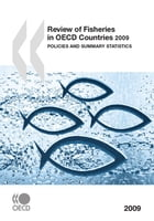 Review of Fisheries in OECD Countries 2009: Policies and Summary Statistics by Collective