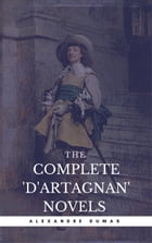 Alexandre Dumas: The Complete'D'Artagnan' Novels [The Three Musketeers, Twenty Years After, The Vicomte of Bragelonne: Ten Years Later] (Book Center)  by Alexandre Dumas