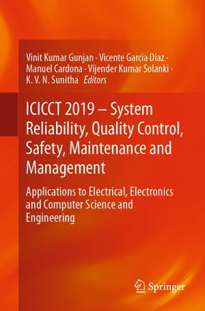 ICICCT 2019 – System Reliability, Quality Control, Safety, Maintenance and Management: Applications to Electrical, Electronics and Computer Science and Engineering de Vinit Kumar Gunjan