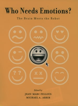 Who Needs Emotions? The Brain Meets the Robot