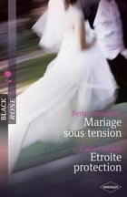 Mariage sous tension - Etroite protection by Beth Cornelison