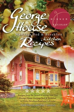 Book George House Heritage Bed & Breakfast Kitchen Recipes by Dale Cameron