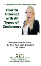 How to Interact with All Types of Customers by The Customer Service Training Institute
