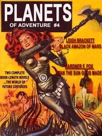 Planets of Adventure #5: The Man the Sun Gods Made by & The Black Amazon of Mars