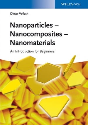 Nanoparticles - Nanocomposites ? Nanomaterials An Introduction for Beginners