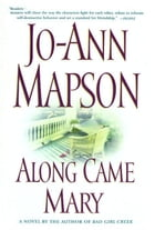 Along Came Mary: A Bad Girl Creek Novel
