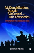 9789385985867 - Jonathan D James: McDonaldisation, Masala McGospel and Om Economics - पुस्तक