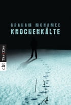 Knochenkälte by Graham McNamee