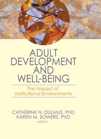 Adult Development and Well-Being: The Impact of Institutional Environments