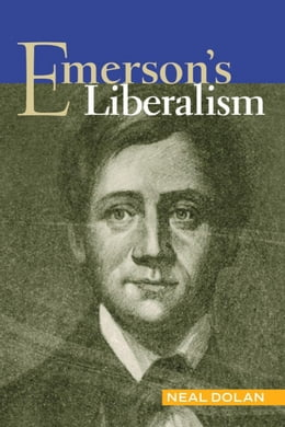 Book Emersons Liberalism by Dolan, Neal