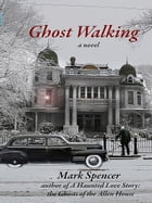 Ghost Walking by Mark Spencer
