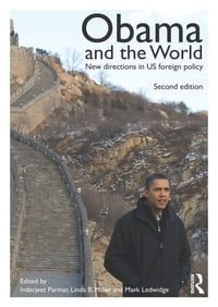 Obama and the World: New Directions in US Foreign Policy