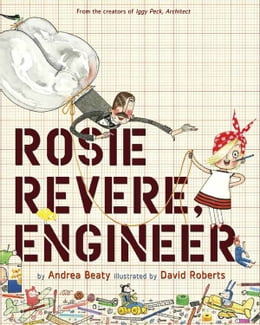 Book Rosie Revere, Engineer by Andrea Beaty