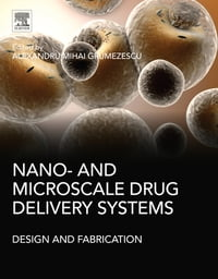Nano- and Microscale Drug Delivery Systems: Design and Fabrication