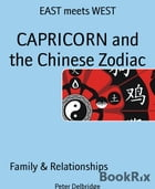 CAPRICORN and the Chinese Zodiac: EAST meets WEST by Peter Delbridge