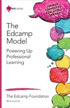 The Edcamp Model: Powering Up Professional Learning