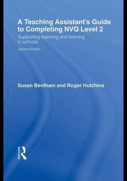 Book A Teaching Assistant's Guide to Completing NVQ Level 2: Supporting, Teaching and Learning in Schools by Hutchins, Susan