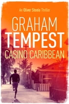 Casino Caribbean: An Oliver Steele thriller by Graham Tempest