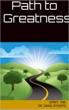 Path to Greatness: Series One by Dr. david oyedepo