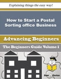 How to Start a Postal Sorting office Business (Beginners Guide)
