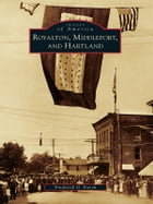 Royalton, Middleport, and Hartland by Frederick G. Fierch
