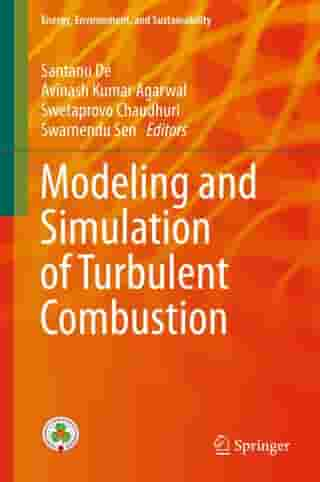 Modeling and Simulation of Turbulent Combustion by Santanu De