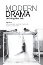Modern Drama: Defining the Field by Ric Knowles