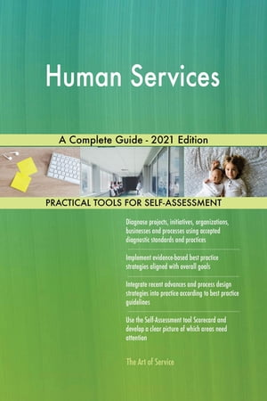 Human Services A Complete Guide - 2021 Edition by Gerardus Blokdyk