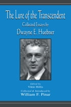The Lure of the Transcendent: Collected Essays By Dwayne E. Huebner