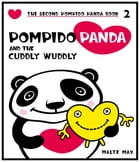 Pompido Panda and the Cuddly Wuddly: The Second Pompido Panda Book by Malte Max