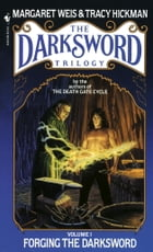 Forging the Darksword by Tracy Hickman