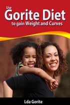 Use Gorite Diet to gain weight and curves by Lda Gorite