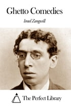 Ghetto Comedies by Israel Zangwill
