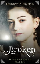 Broken by Bronwyn Kienapple