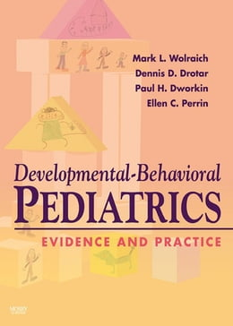 Book Developmental-Behavioral Pediatrics: Evidence and Practice: Text with CD-ROM by Mark Lee Wolraich