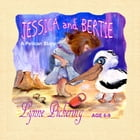 Jessica and Bertie: A Pelican Story by Lynne Pickering
