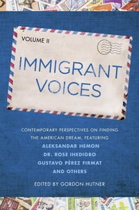 Immigrant Voices, Volume 2