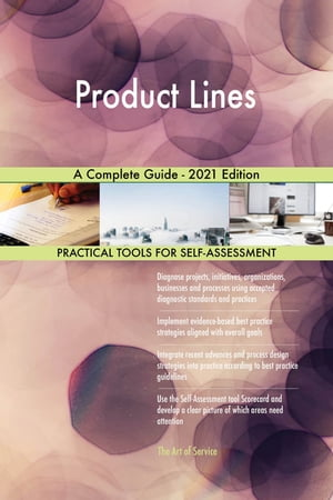 Product Lines A Complete Guide - 2021 Edition by Gerardus Blokdyk