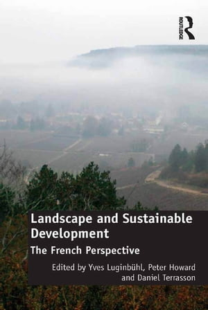 Landscape and Sustainable Development The French Perspective