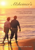Alzheimer's Days Gone By: For Those Caring For Their Loved Ones by Deanna Lueckenotte, LBSW, CALM, LNFA