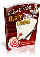 How to Write Quality Targeted Content by Anonymous
