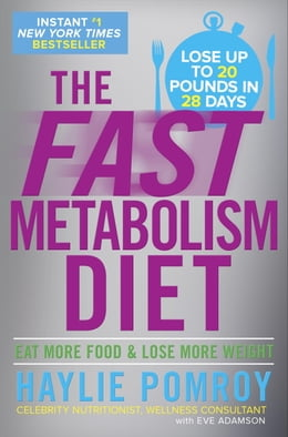 Book The Fast Metabolism Diet: Eat More Food and Lose More Weight by Haylie Pomroy